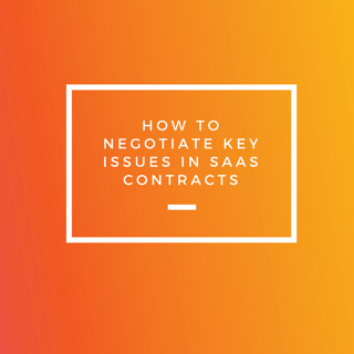 How to Negotiate Key Issues in SaaS Contracts